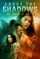 Gölgelerin Üzerinde – Above the Shadows izle HD