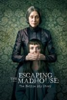 Escaping the Madhouse: The Nellie Bly Story izle