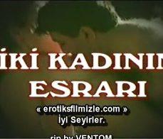 İki Kadının Esrarı Türk Erotik Filmi İzle
