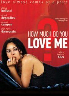 Beni Ne Kadar Çok Seviyorsun? Monica Bellucci Erotik Filmi tek part izle