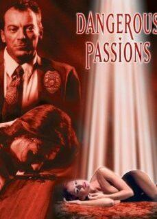 Tehlikeli Tutkular – Dangerous Passions 2003 Klasik Amerikan Erotik Filmi İzle izle