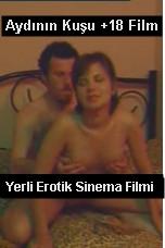 Yerli Türk Erotik Filmleri izle | Aydının Kuşu +18 Film full izle